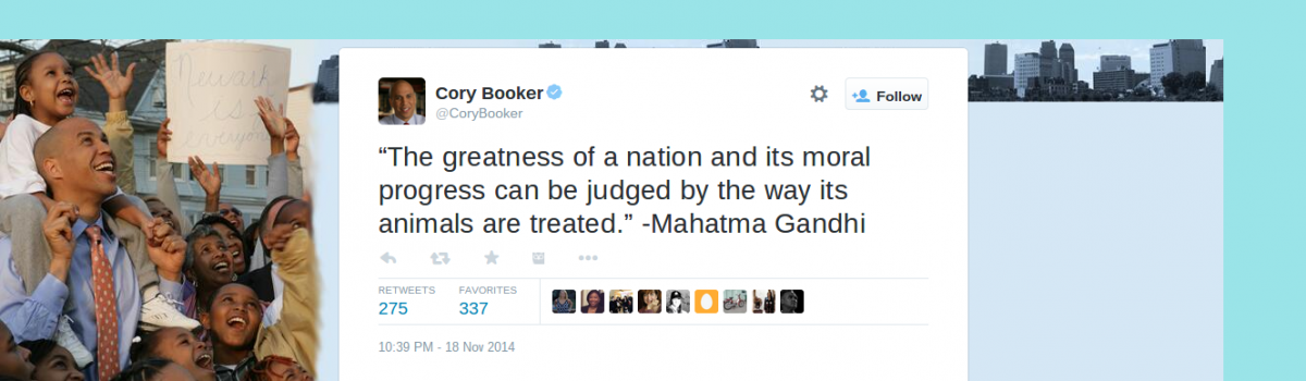"Cory Booker on Twitter   ""The greatness of a nation and its moral progress can be judged by the way its animals are treated.""  Mahatma Gandhi"