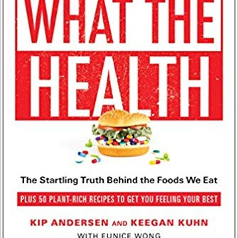 Cookbook What the Health, Kip Andersen and Keegan Kuhn with Eunice Wong