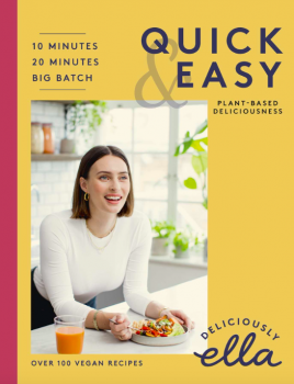 Deliciously Ella Making Plant-Based Quick and Easy: 10-Minute Recipes, 20-Minute Recipes, Big Batch Cooking by Ella Woodward