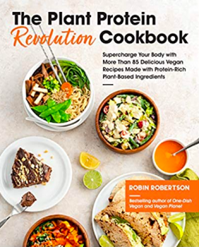 The Plant Protein Revolution Cookbook by Robin Robertson
