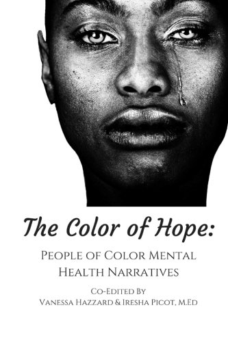 The Color of Hope: People of Color Mental Health Narrative